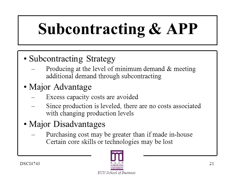 Subcontracting & APP • Subcontracting Strategy • Major Advantage