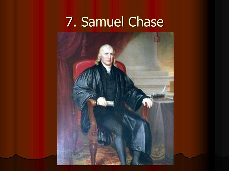 7. Samuel Chase