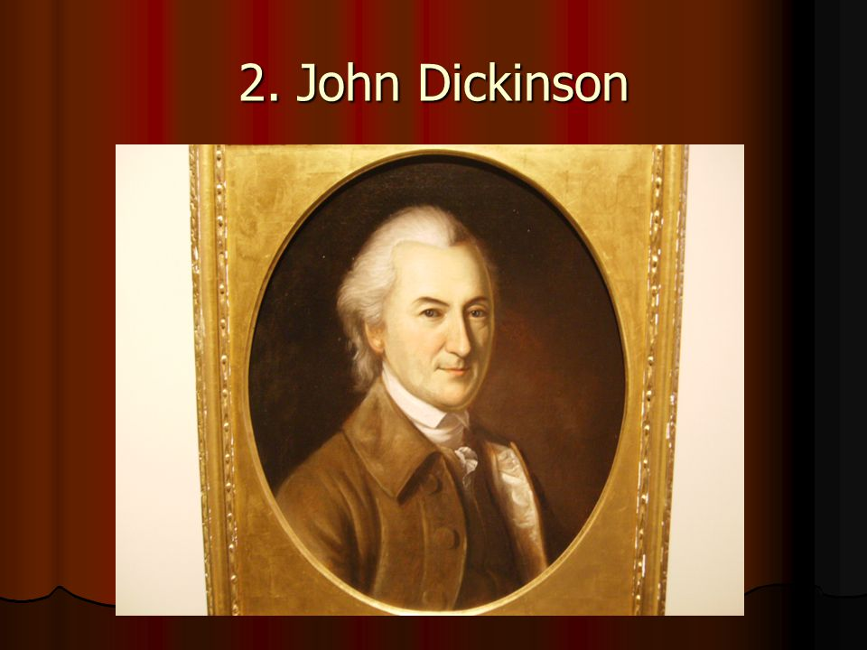 2. John Dickinson