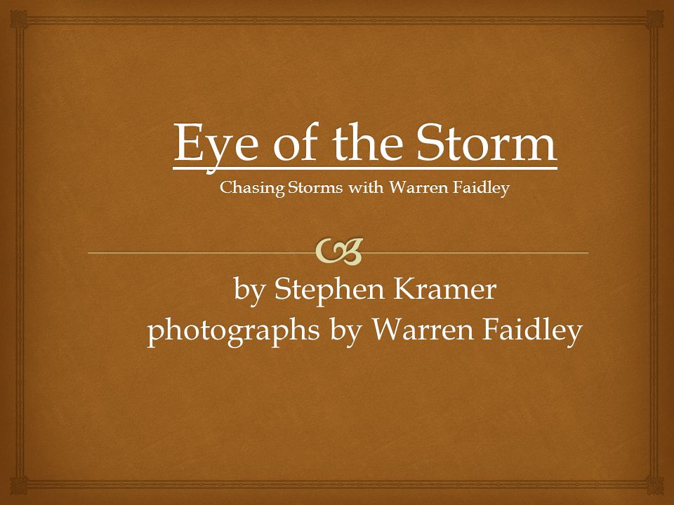 Eye of the Storm by Stephen Kramer photographs by Warren Faidley