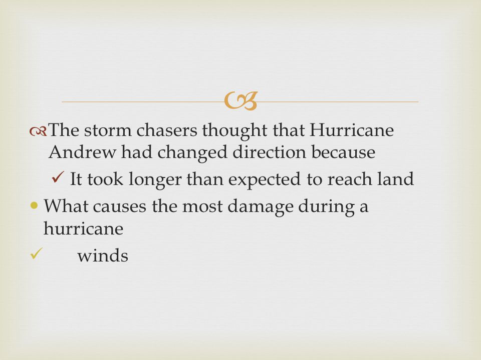 The storm chasers thought that Hurricane Andrew had changed direction because