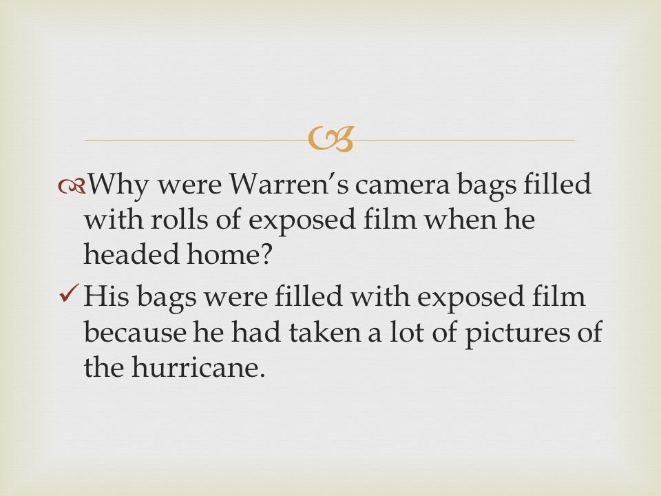 Why were Warren's camera bags filled with rolls of exposed film when he headed home