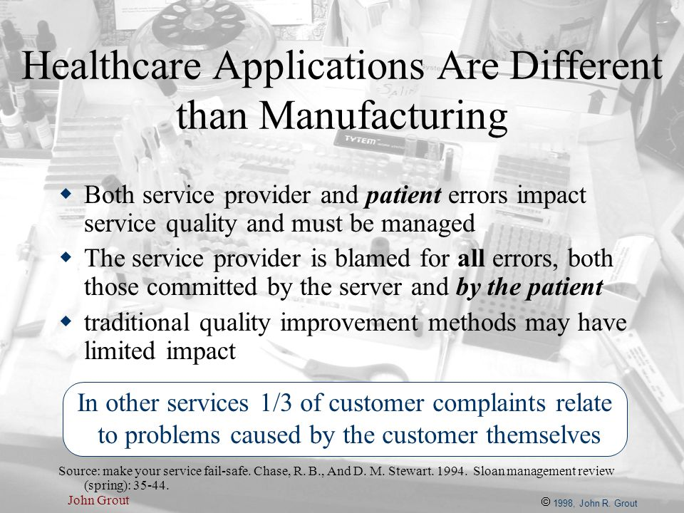 Healthcare Applications Are Different than Manufacturing