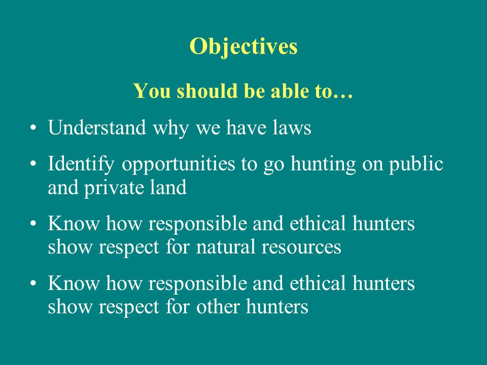 Objectives You should be able to… Understand why we have laws