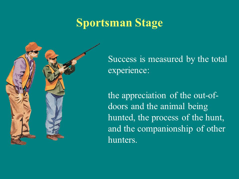 Sportsman Stage Success is measured by the total experience:
