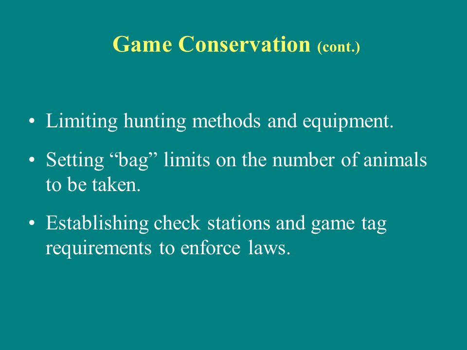 Game Conservation (cont.)