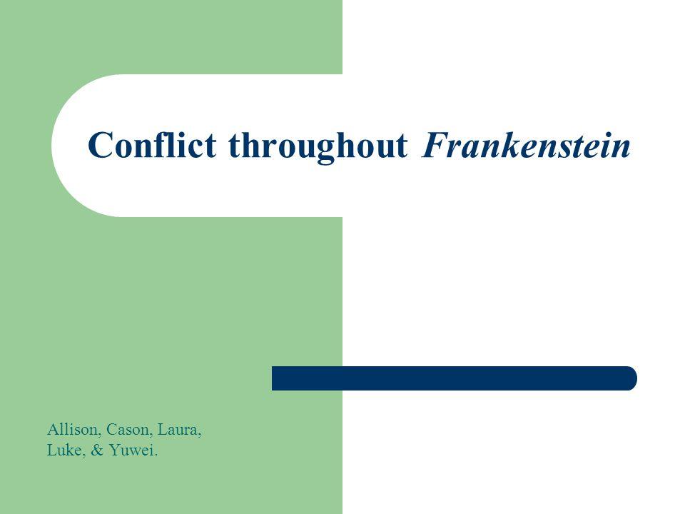 Conflict throughout Frankenstein
