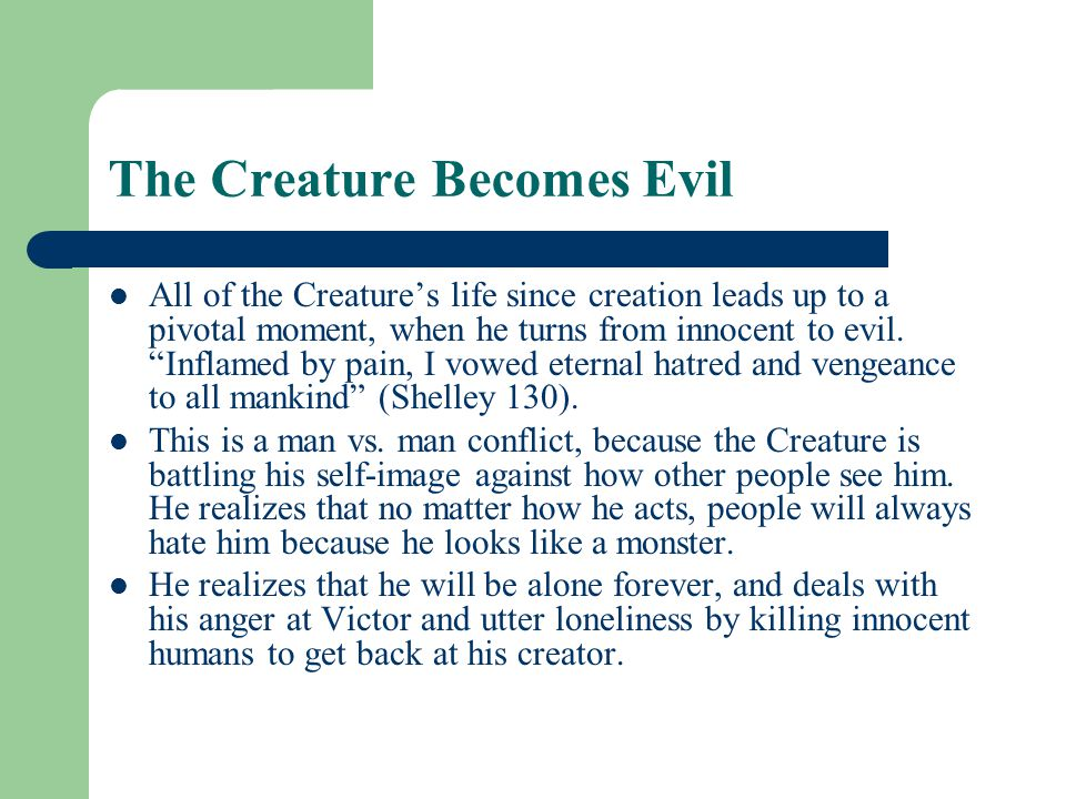The Creature Becomes Evil