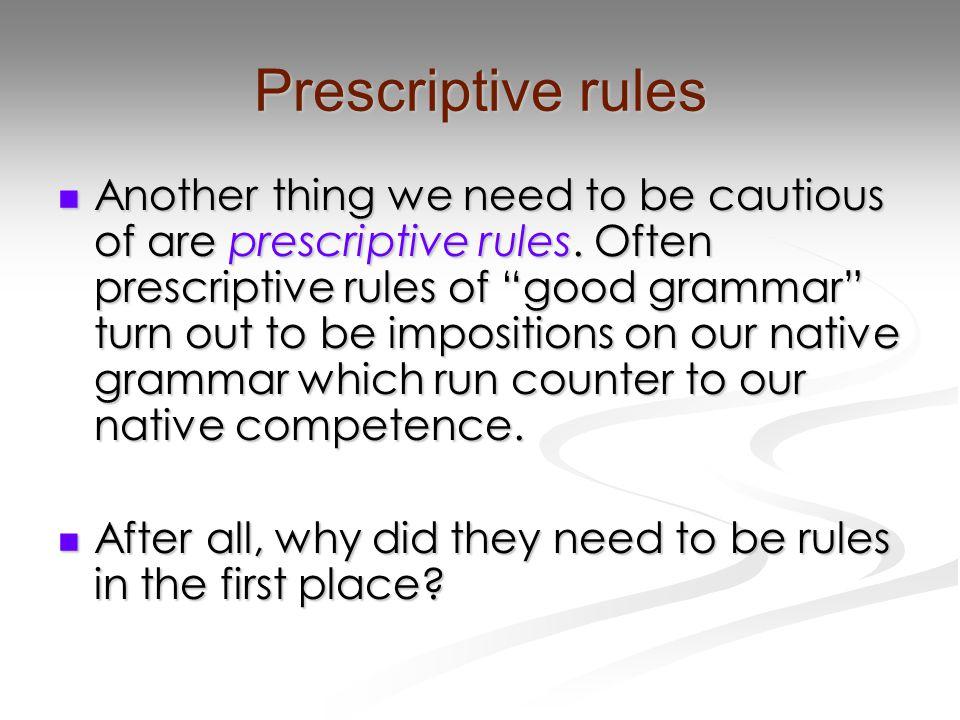 Prescriptive rules