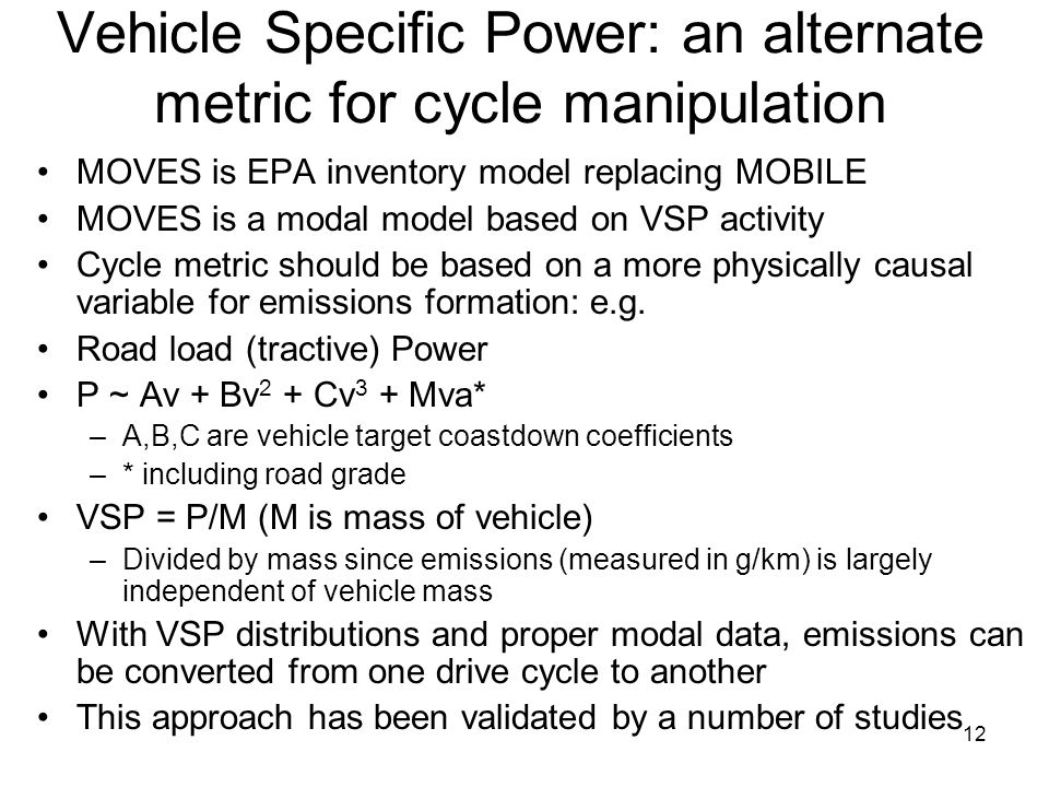 Vehicle Specific Power: an alternate metric for cycle manipulation