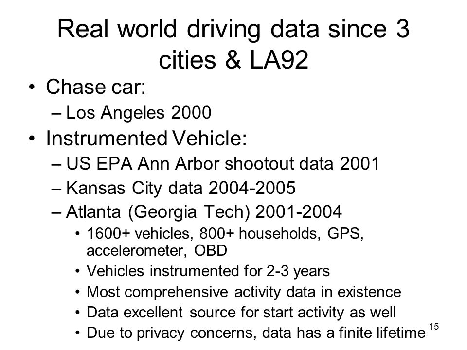 Real world driving data since 3 cities & LA92
