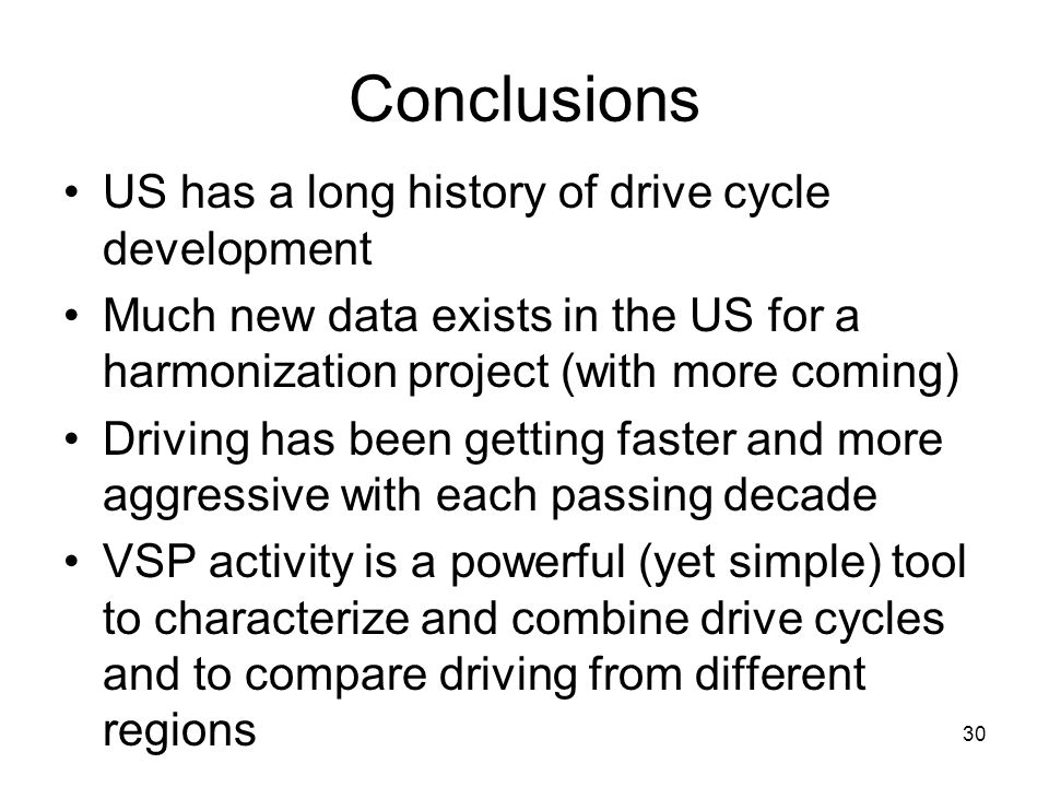 Conclusions US has a long history of drive cycle development