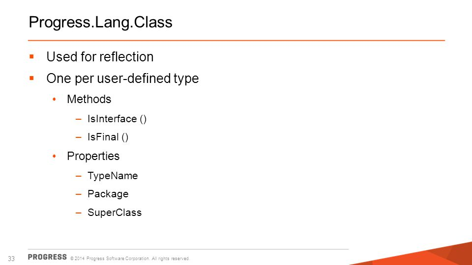 Progress.Lang.Class Used for reflection One per user-defined type