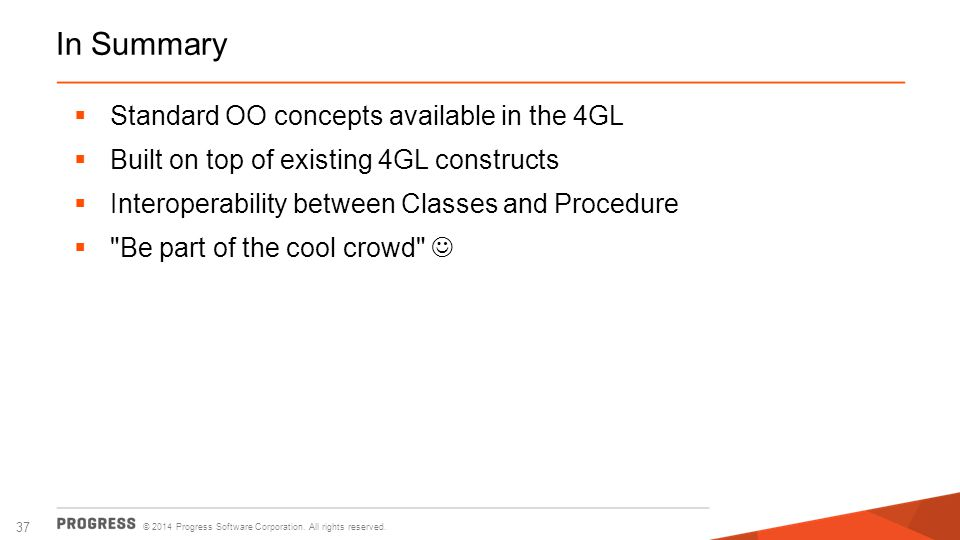 In Summary Standard OO concepts available in the 4GL