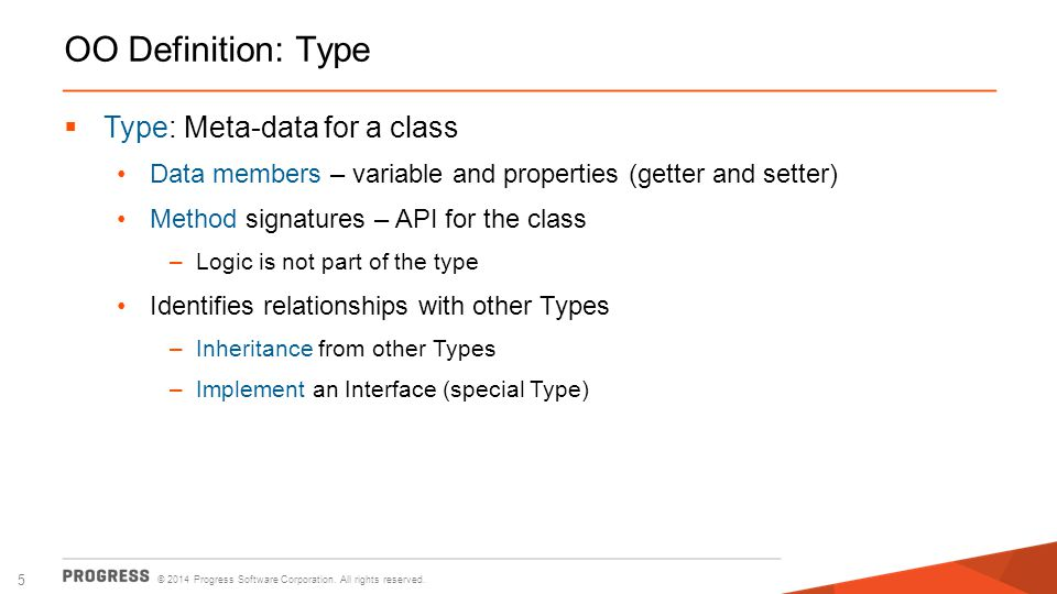 OO Definition: Type Type: Meta-data for a class