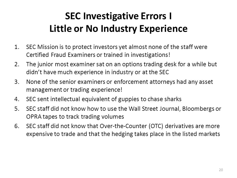 SEC Investigative Errors II Unwillingness to obtain 3rd party verification