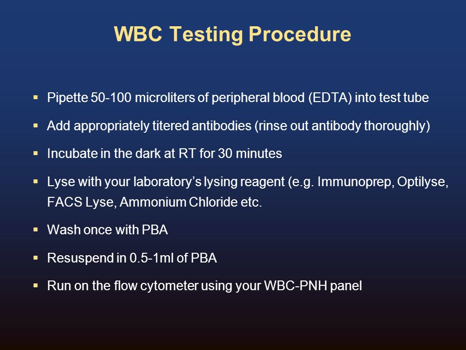 WBC Testing Procedure Pipette 50-100 microliters of peripheral blood (EDTA) into test tube.