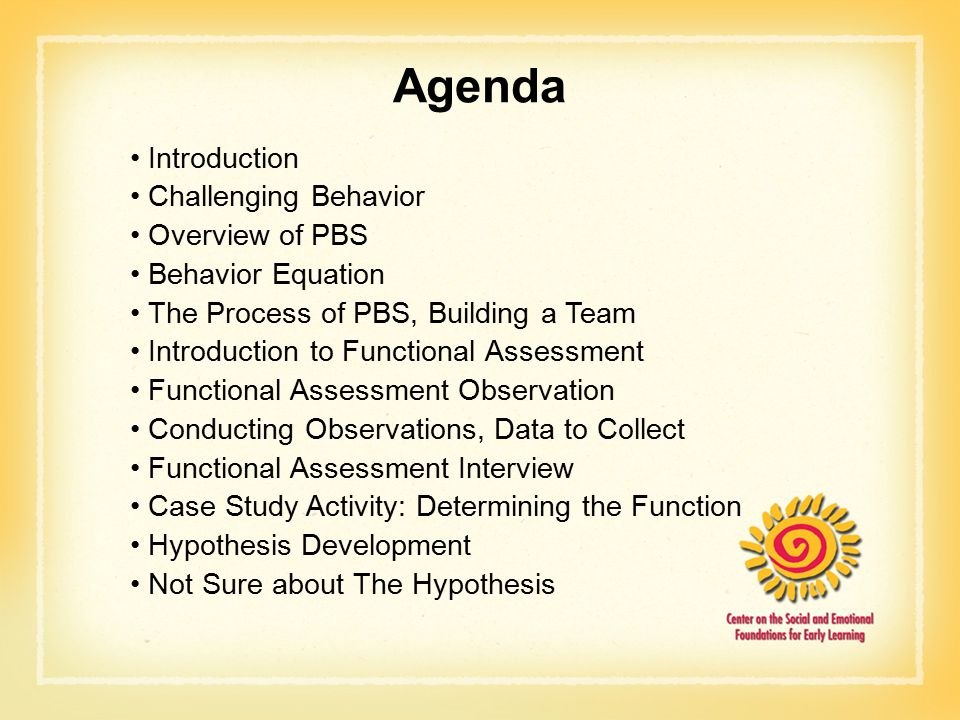 Agenda Introduction Challenging Behavior Overview of PBS