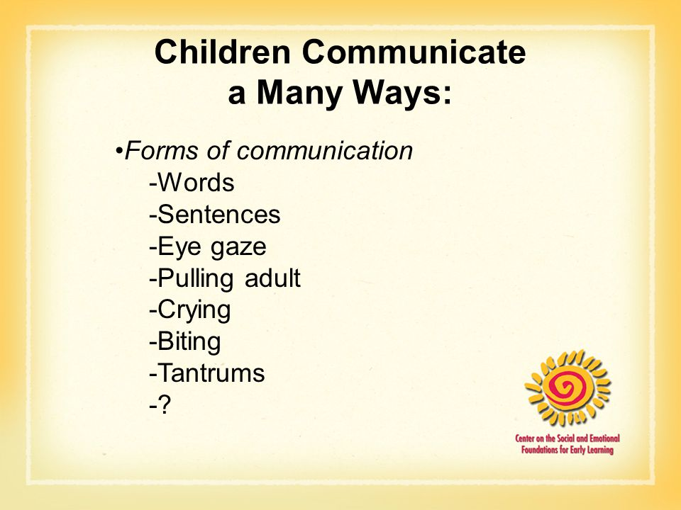 Children Communicate a Many Ways: