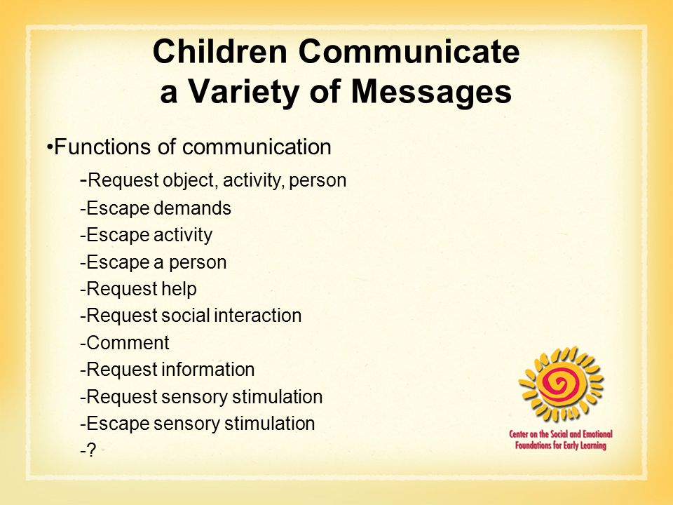Children Communicate a Variety of Messages