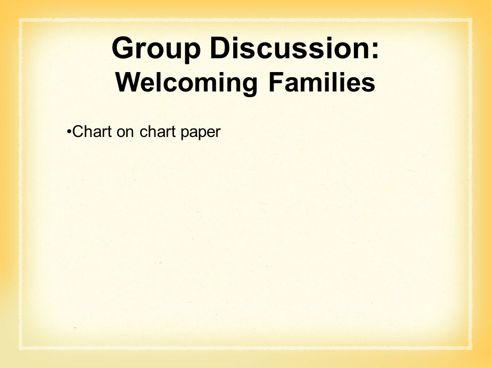 Group Discussion: Welcoming Families
