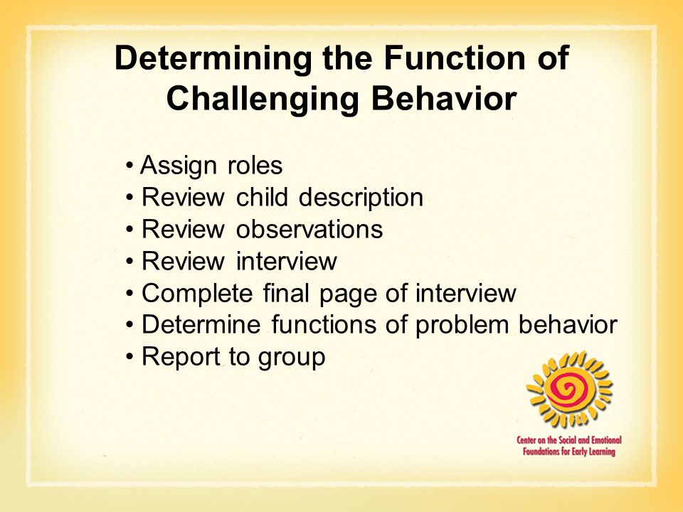 Determining the Function of Challenging Behavior