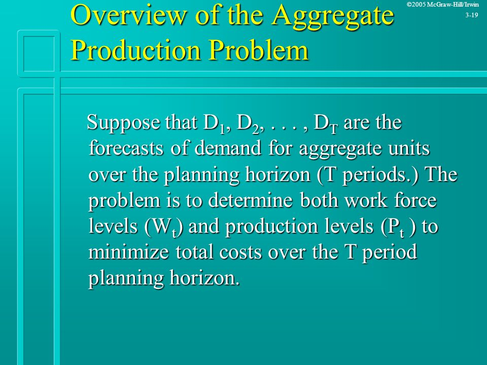 solution to aggregate planning problem Aggregate planning is a marketing activity that does an aggregate plan for the production process, in advance of 6 to 18 months,  bottleneck problems.