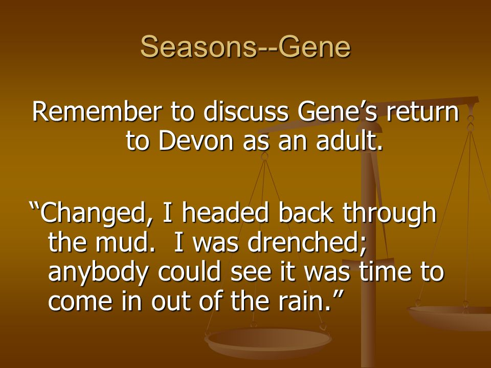 Remember to discuss Gene's return to Devon as an adult.