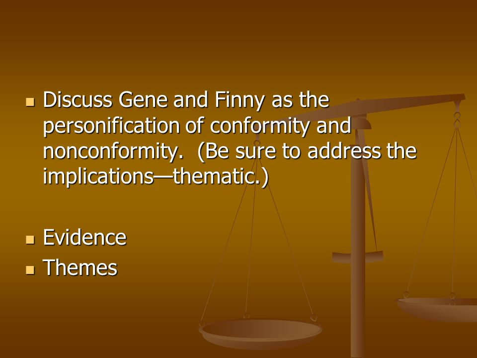 Discuss Gene and Finny as the personification of conformity and nonconformity. (Be sure to address the implications—thematic.)