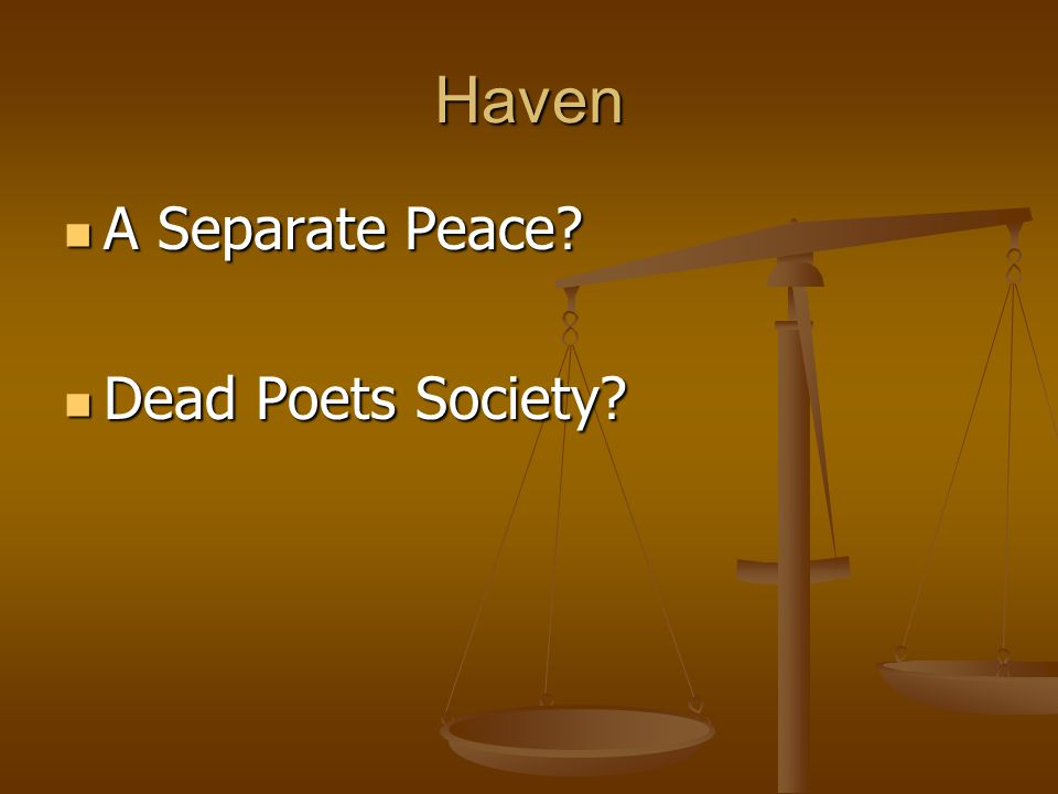 Haven A Separate Peace Dead Poets Society