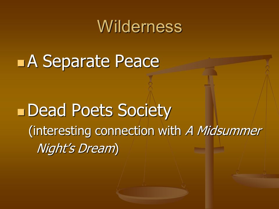 Wilderness A Separate Peace Dead Poets Society