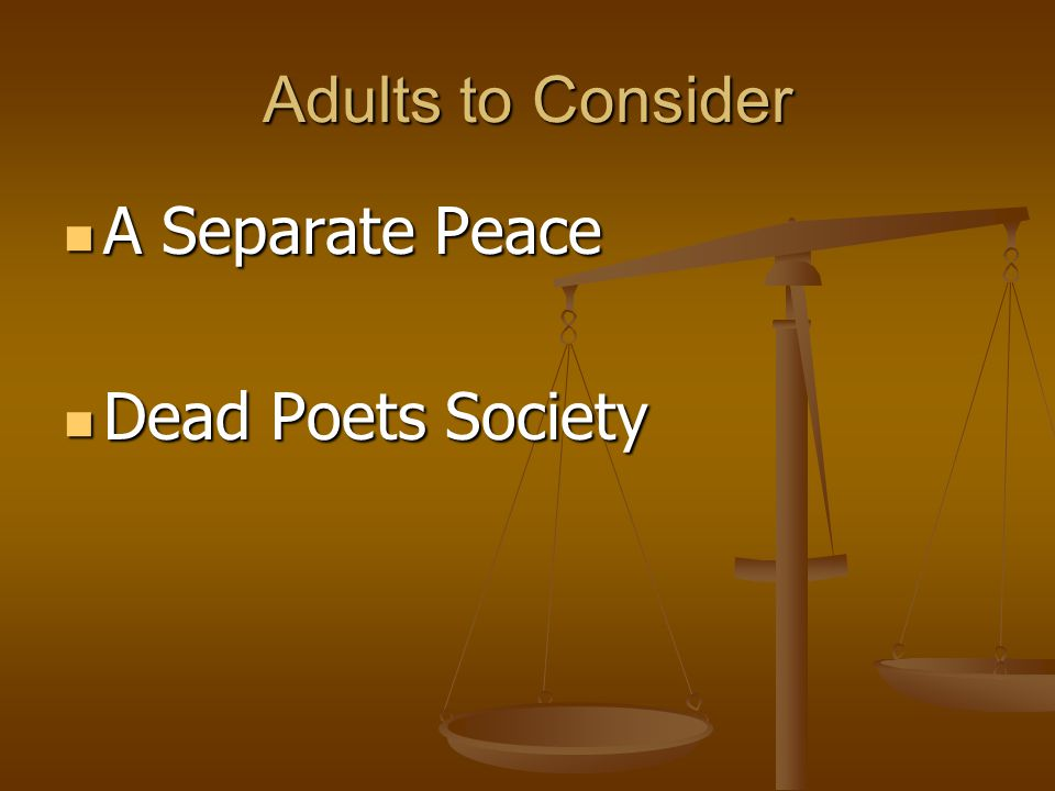 Adults to Consider A Separate Peace Dead Poets Society
