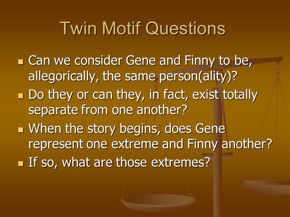 Twin Motif Questions Can we consider Gene and Finny to be, allegorically, the same person(ality)