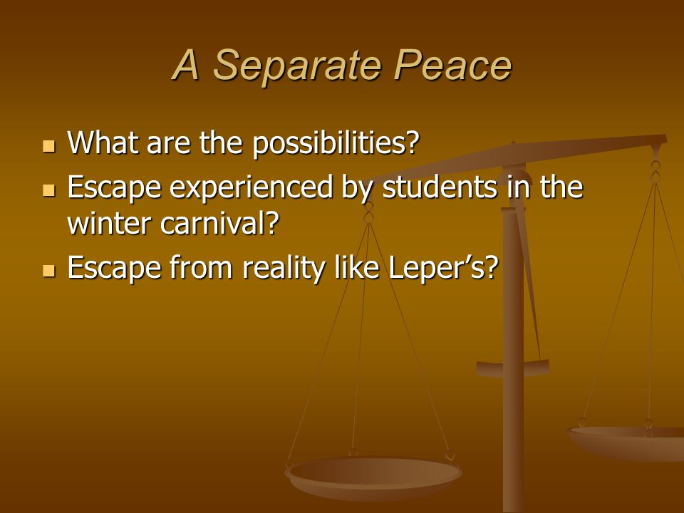 A Separate Peace What are the possibilities