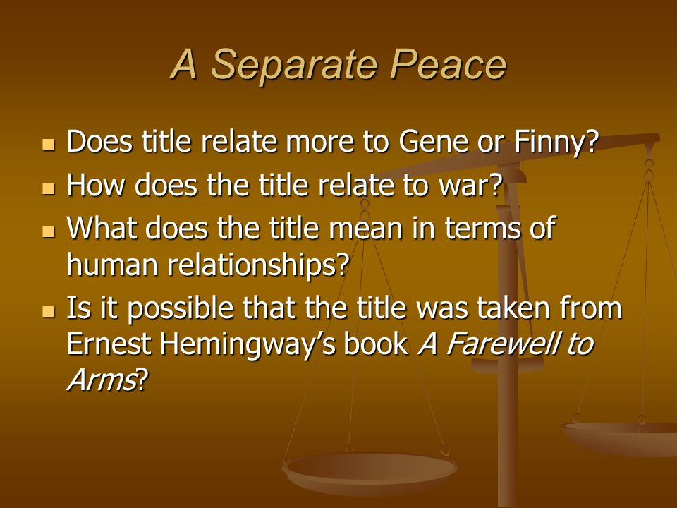 A Separate Peace Does title relate more to Gene or Finny
