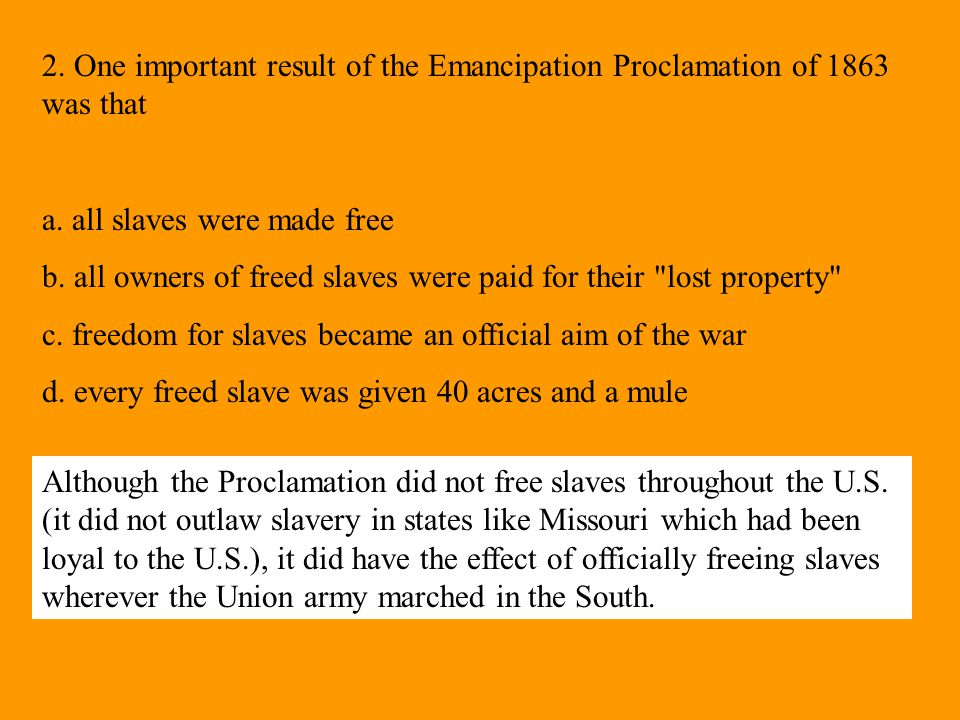 2. One important result of the Emancipation Proclamation of 1863 was that