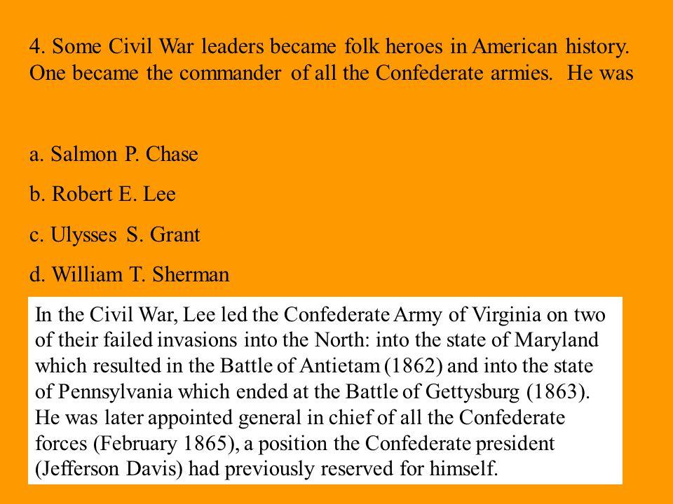 4. Some Civil War leaders became folk heroes in American history