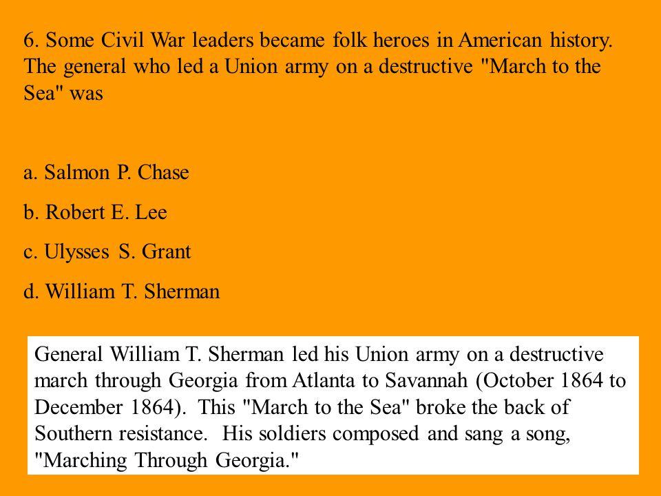 6. Some Civil War leaders became folk heroes in American history