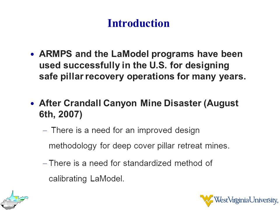 Introduction ARMPS and the LaModel programs have been used successfully in the U.S. for designing safe pillar recovery operations for many years.