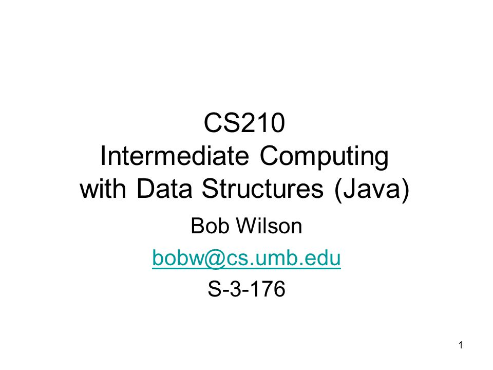CS210 Intermediate Computing with Data Structures (Java)