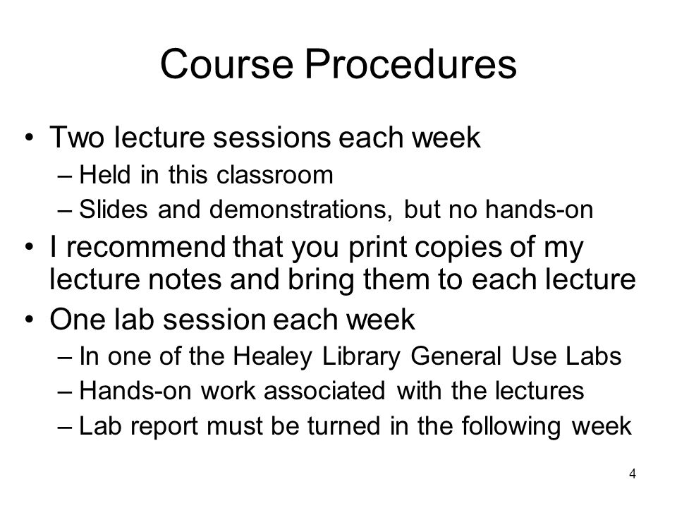Course Procedures Two lecture sessions each week