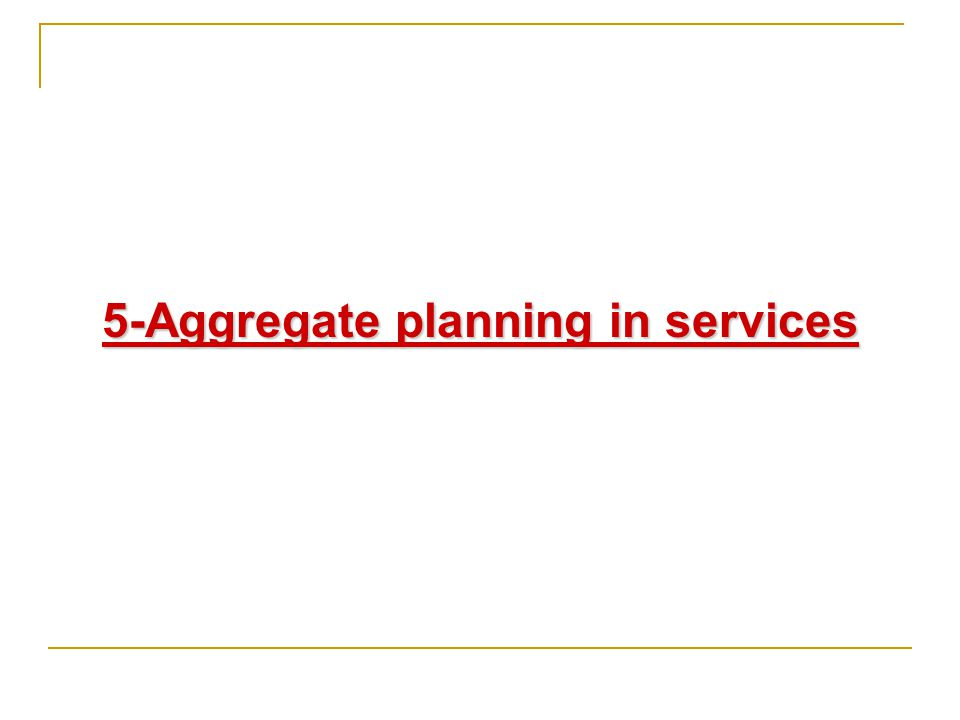 5-Aggregate planning in services