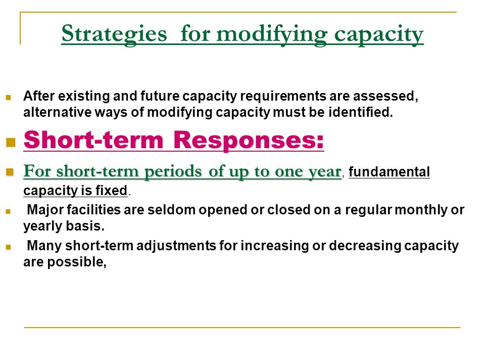 Strategies for modifying capacity