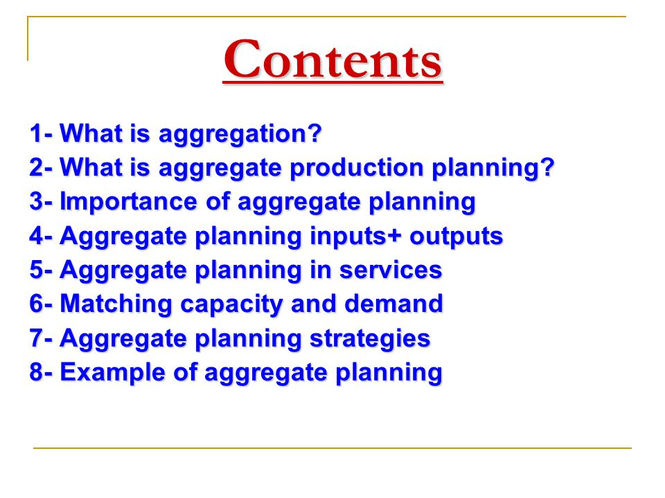 Contents 1- What is aggregation