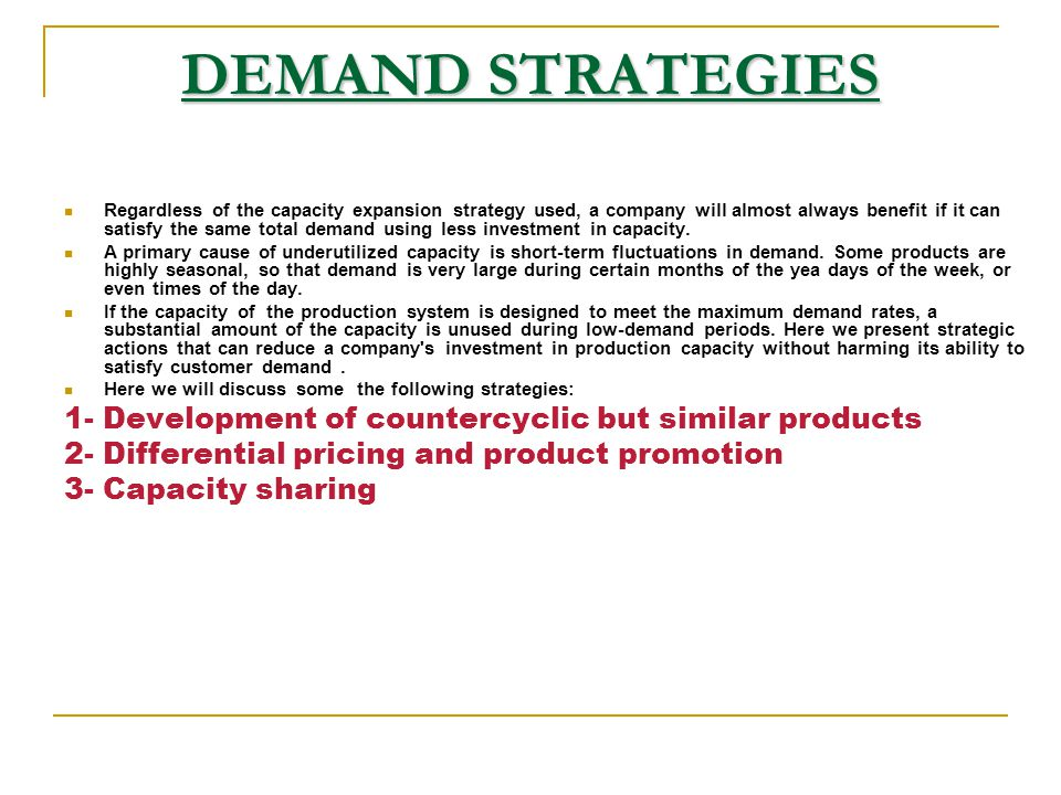DEMAND STRATEGIES 1- Development of countercyclic but similar products