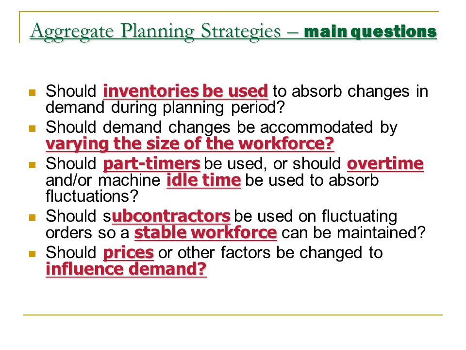 Aggregate Planning Strategies – main questions