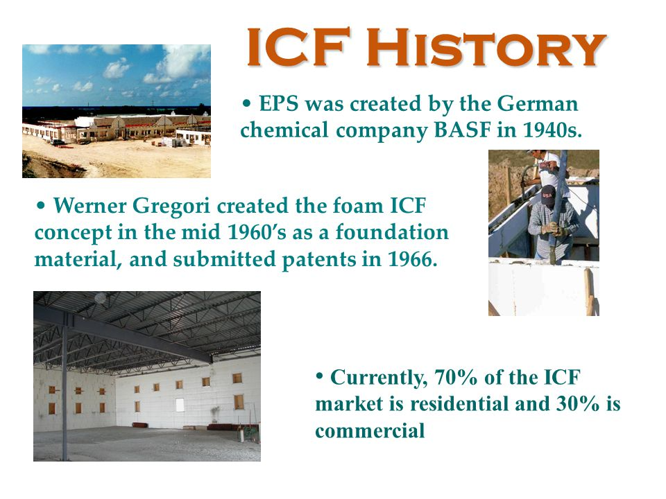 ICF History EPS was created by the German chemical company BASF in 1940s.