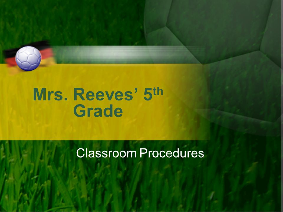 Mrs. Reeves' 5th Grade Classroom Procedures