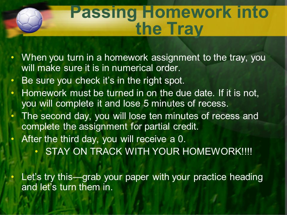 Passing Homework into the Tray