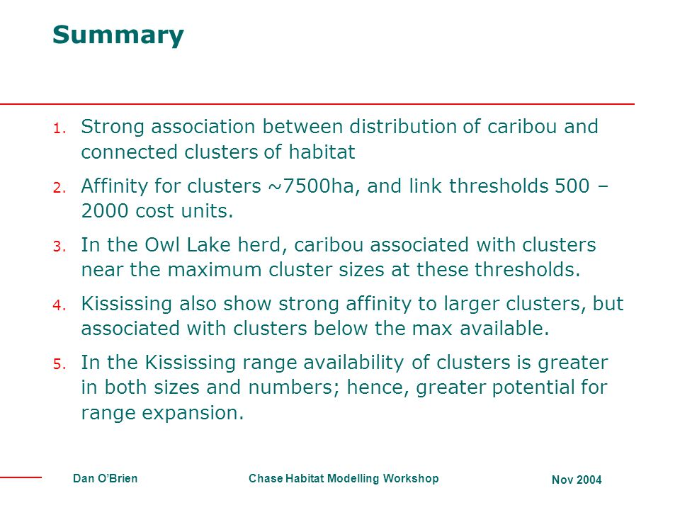 Summary Strong association between distribution of caribou and connected clusters of habitat.